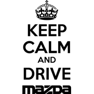 Наклейка Keep Calm and drive Mazda, фото 1