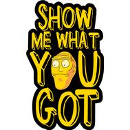Наклейка Show me what you got, фото 1