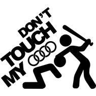 Наклейка Don't touch my Audi, фото 1