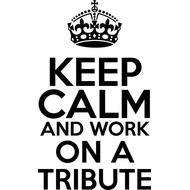 Наклейка Keep Calm and work on a TRIBUTE, фото 1