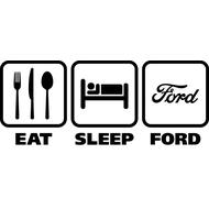 Наклейка Eat Sleep Ford, фото 1