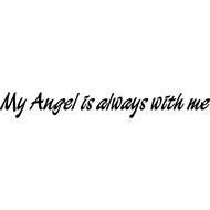 Наклейка My Angel is always with me, фото 1