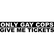 Наклейка Only Gay Cops Give Me Tickets, фото 1