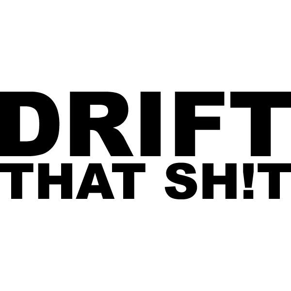 Наклейка Drift that shit, фото 13